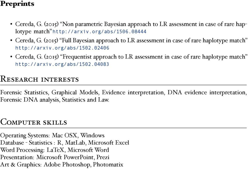 (2015) Frequentist approach to LR assessment in case of rare haplotype match http://arxiv.org/abs/1502.