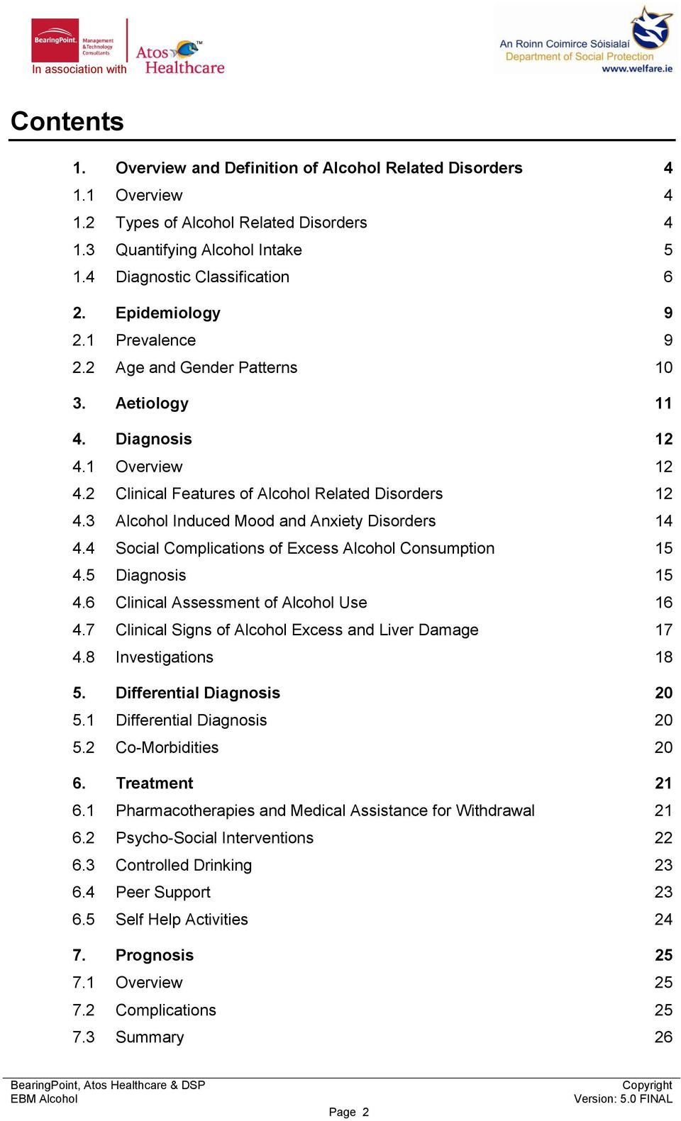 3 Alcohol Induced Mood and Anxiety Disorders 14 4.4 Social Complications of Excess Alcohol Consumption 15 4.5 Diagnosis 15 4.6 Clinical Assessment of Alcohol Use 16 4.