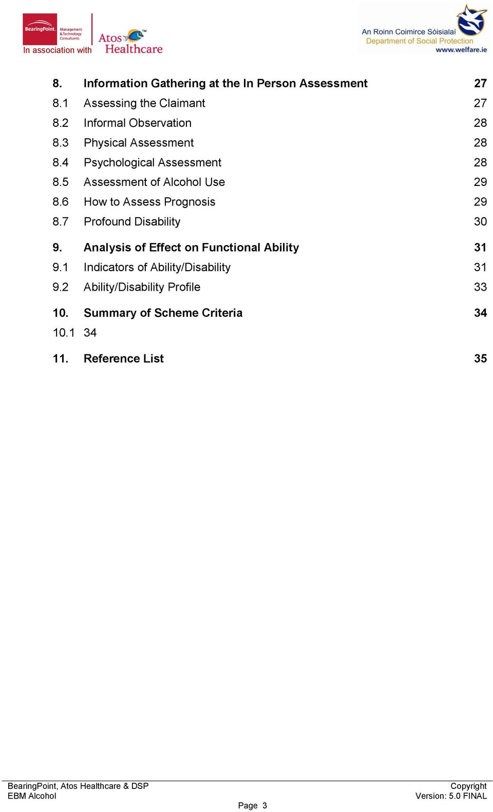 5 Assessment of Alcohol Use 29 8.6 How to Assess Prognosis 29 8.7 Profound Disability 30 9.