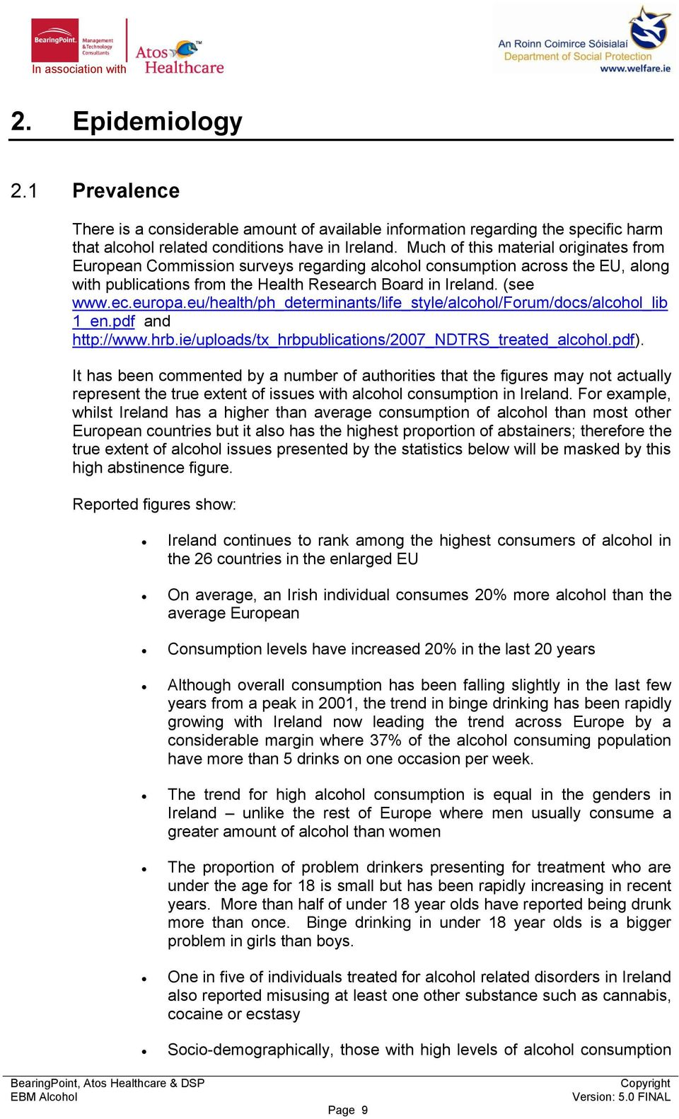 eu/health/ph_determinants/life_style/alcohol/forum/docs/alcohol_lib 1_en.pdf and http://www.hrb.ie/uploads/tx_hrbpublications/2007_ndtrs_treated_alcohol.pdf).