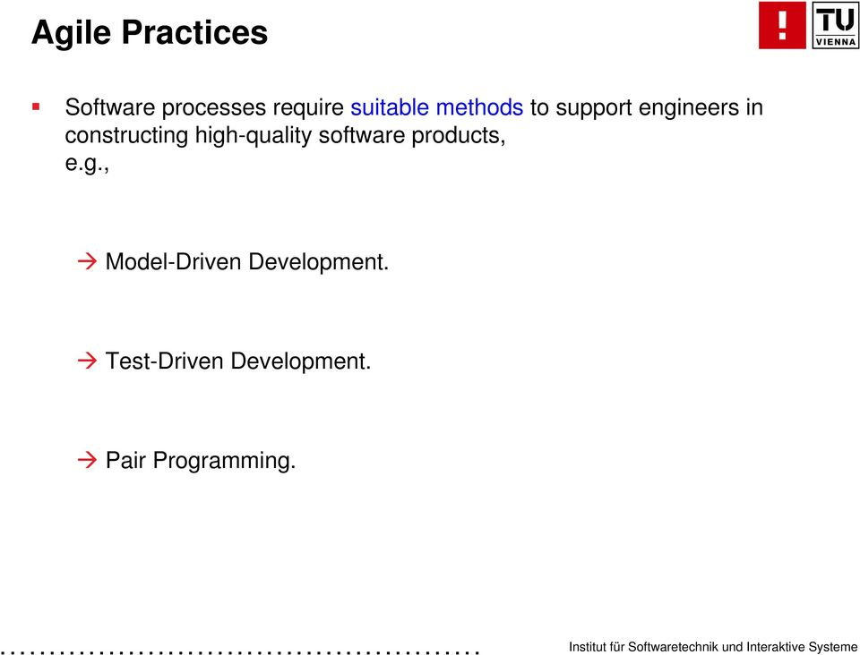 constructing high-quality software products, e.g., Model-Driven Development.