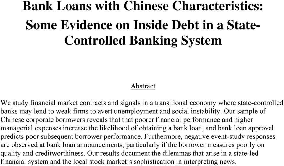 Our sample of Chinese corporate borrowers reveals that that poorer financial performance and higher managerial expenses increase the likelihood of obtaining a bank loan, and bank loan approval