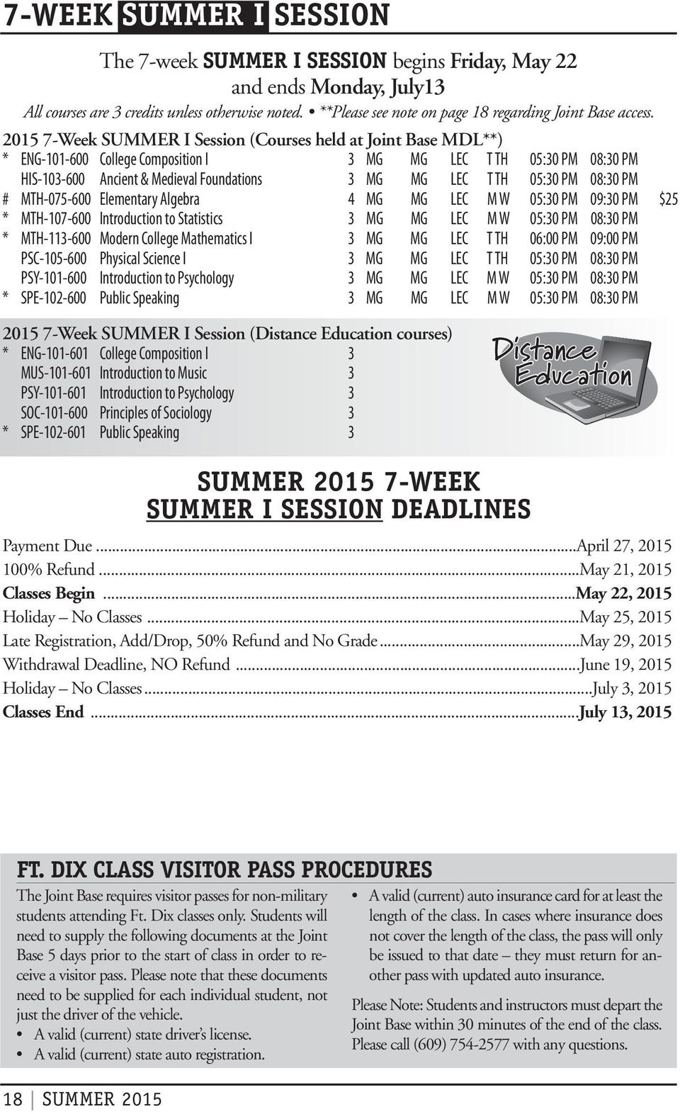 2015 7-Week SUMMER I Session (Courses held at Joint Base MDL**) * ENG-101-600 College Composition I 3 MG MG LEC T TH 05:30 PM 08:30 PM HIS-103-600 Ancient & Medieval Foundations 3 MG MG LEC T TH