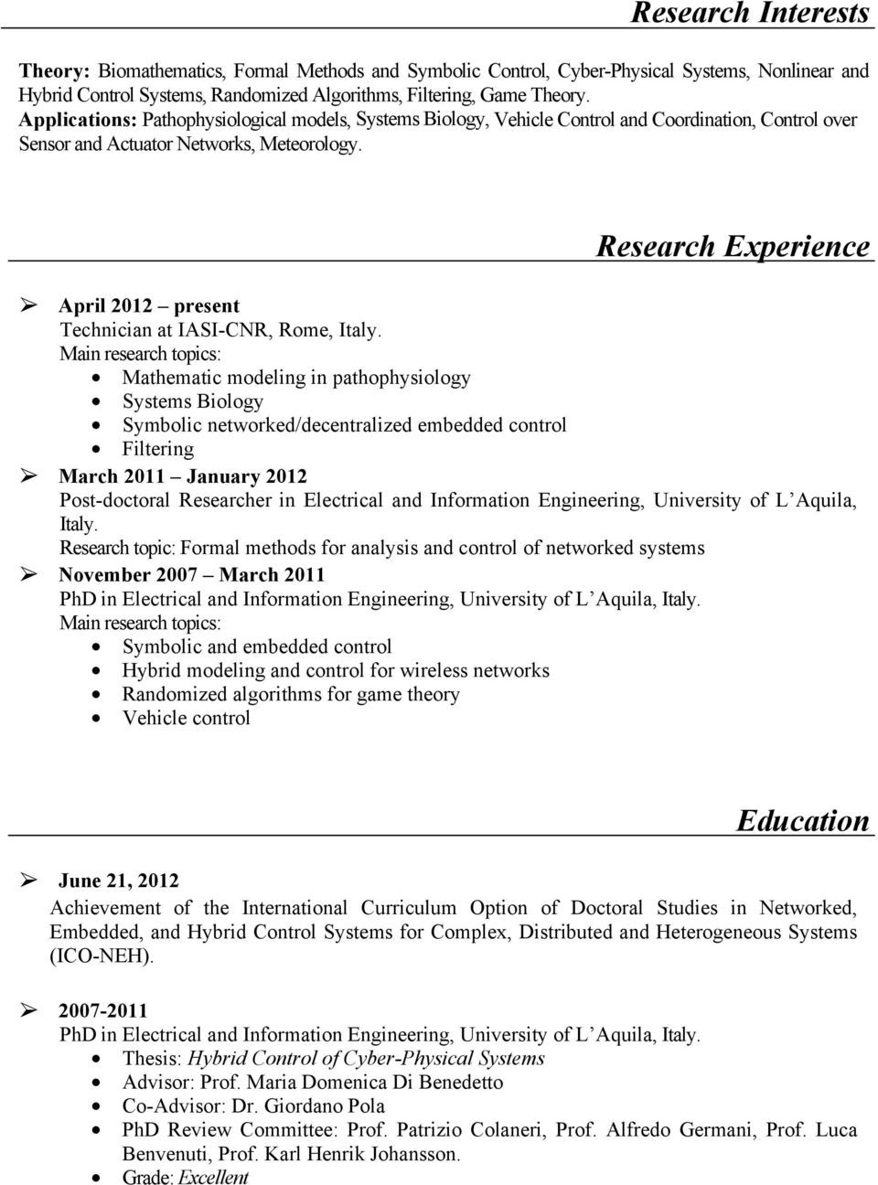 Research Experience Ø April 2012 present Technician at IASI-CNR, Rome, Italy.