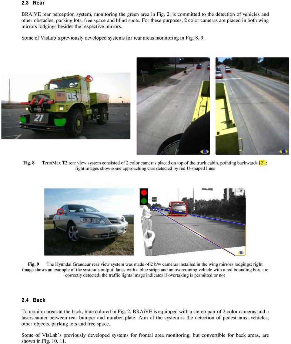 8, 9. Fig. 8 TerraMax T2 rear view system consisted of 2 color cameras placed on top of the truck cabin, pointing backwards [2].