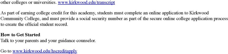 application to Kirkwood Community College, and must provide a social security number as part of the secure