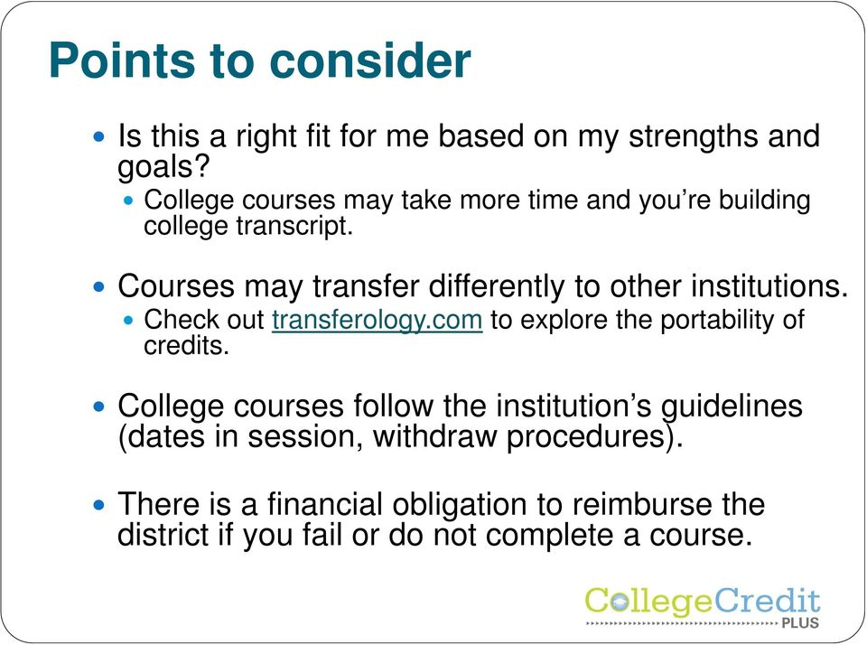 Courses may transfer differently to other institutions. Check out transferology.
