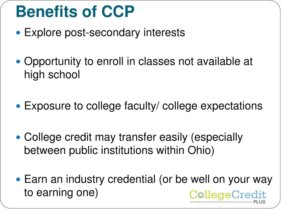 expectations College credit may transfer easily (especially between public