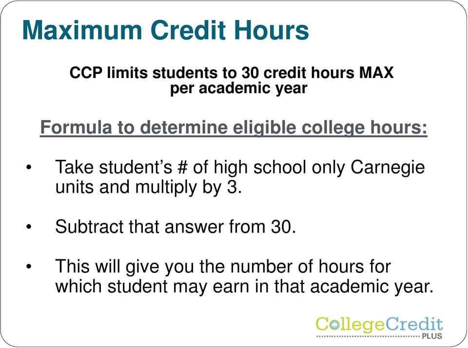 school only Carnegie units and multiply by 3. Subtract that answer from 30.
