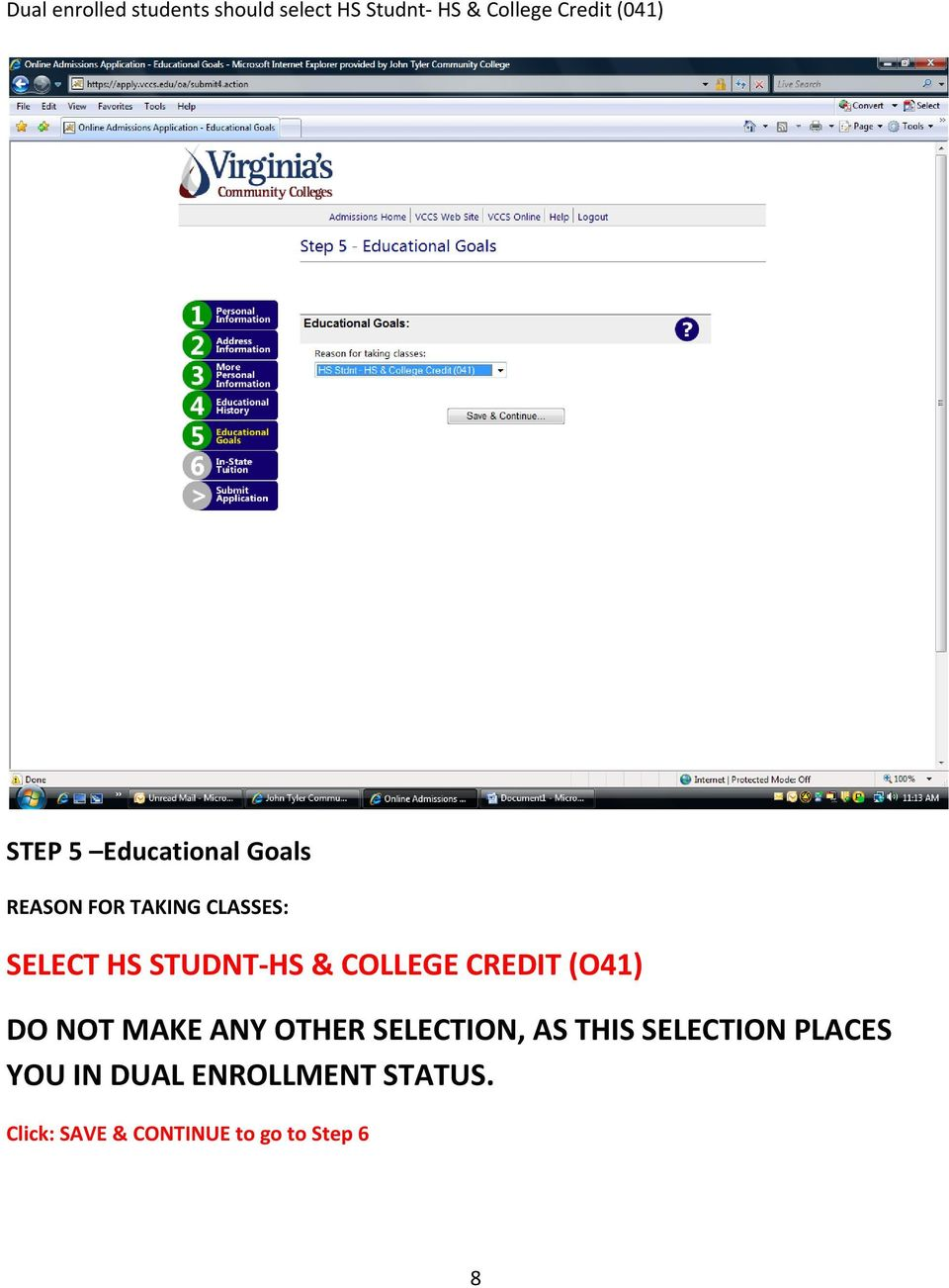 COLLEGE CREDIT (O41) DO NOT MAKE ANY OTHER SELECTION, AS THIS SELECTION