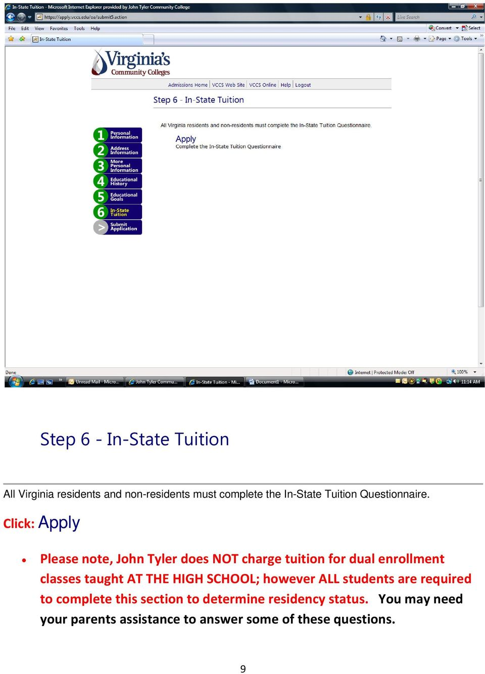 Click: Apply Please note, John Tyler does NOT charge tuition for dual enrollment classes taught AT