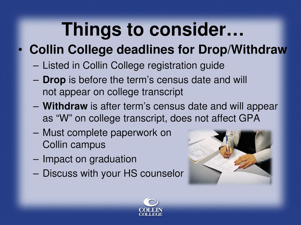transcript Withdraw is after term s census date and will appear as W on college transcript,