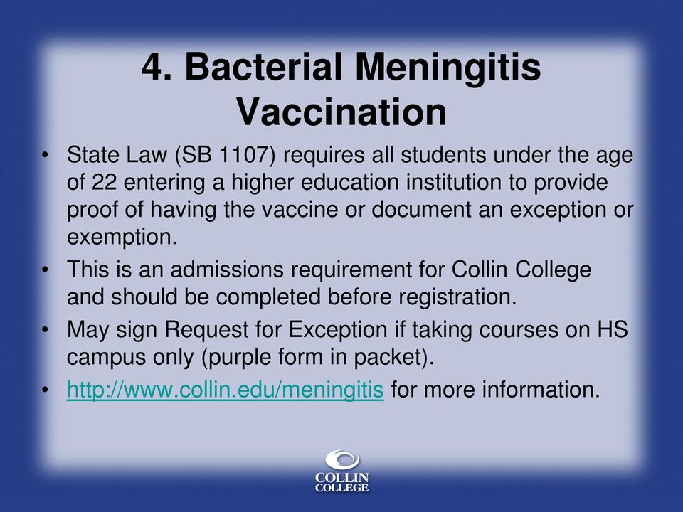 This is an admissions requirement for Collin College and should be completed before registration.
