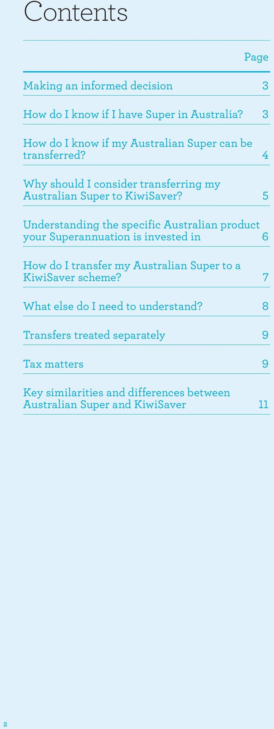 5 Understanding the specific Australian product your Superannuation is invested in 6 How do I transfer my Australian Super to a