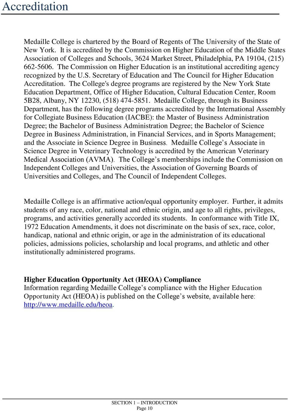 The Commission on Higher Education is an institutional accrediting agency recognized by the U.S. Secretary of Education and The Council for Higher Education Accreditation.