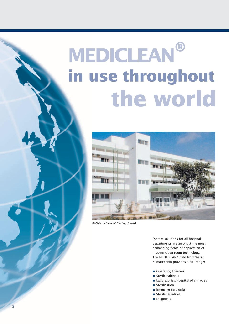The MEDICLEAN field from Weiss Klimatechnik provides a full range: Operating theatres Sterile
