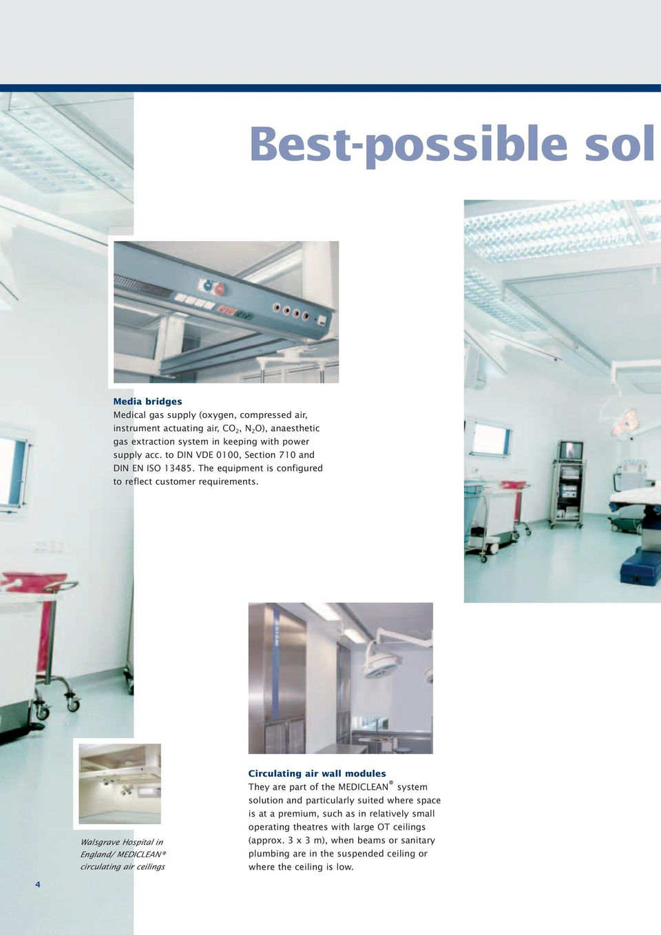 Walsgrave Hospital in England/ MEDICLEAN circulating air ceilings Circulating air wall modules They are part of the MEDICLEAN system solution and particularly suited