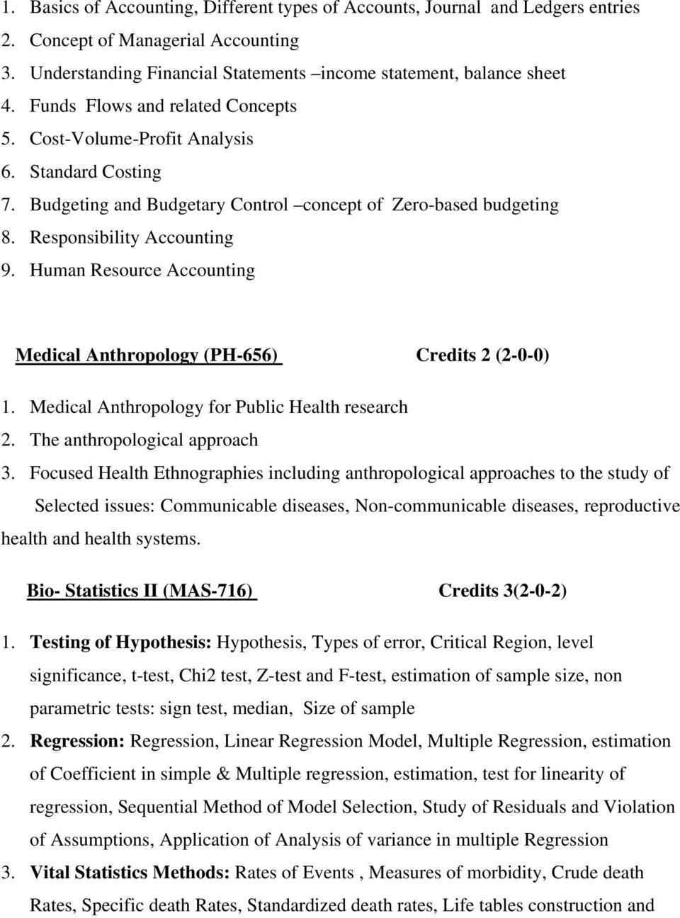 Human Resource Accounting Medical Anthropology (PH-656) Credits 2 (2-0-0) 1. Medical Anthropology for Public Health research 2. The anthropological approach 3.