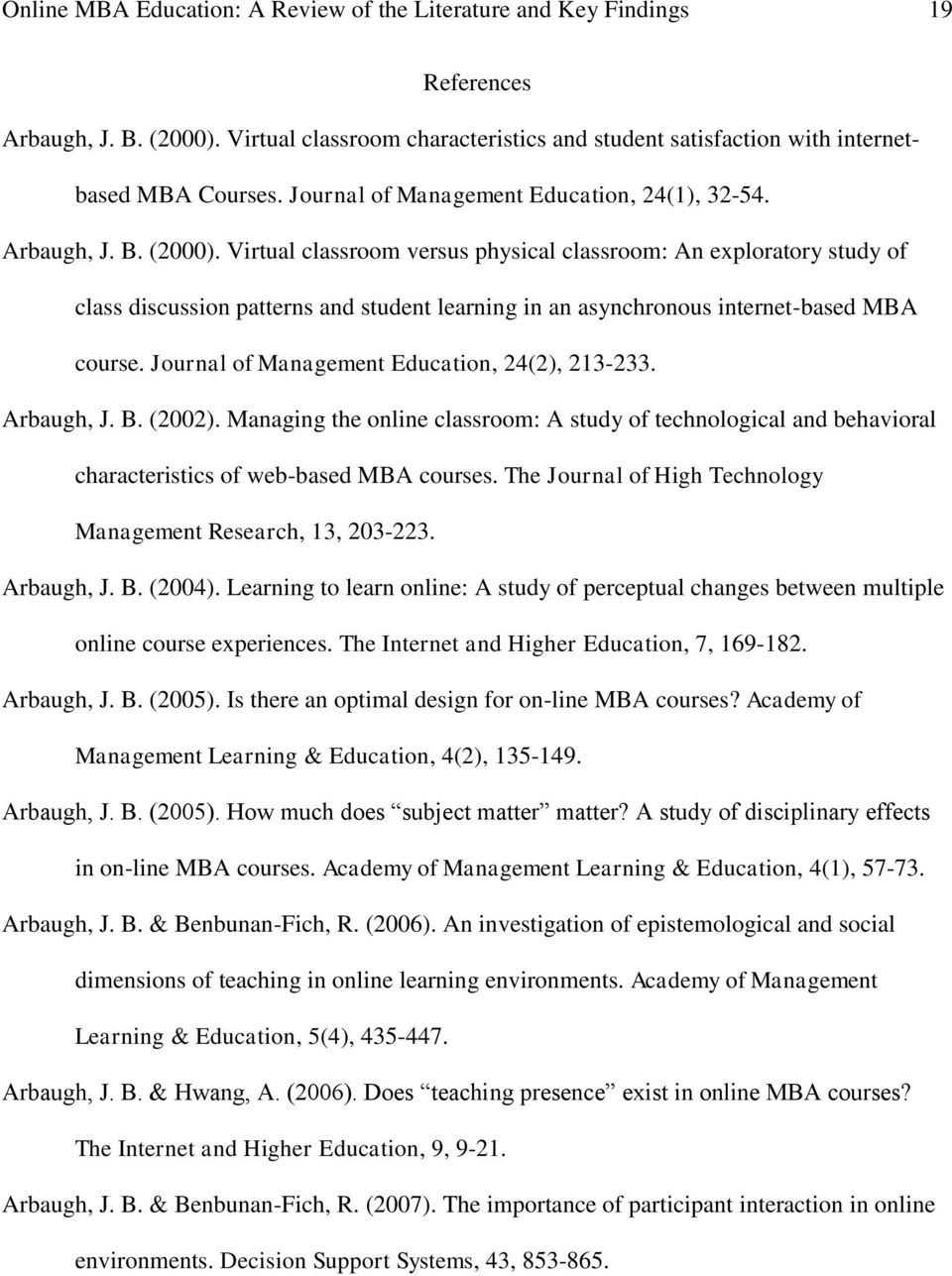 Virtual classroom versus physical classroom: An exploratory study of class discussion patterns and student learning in an asynchronous internet-based MBA course.