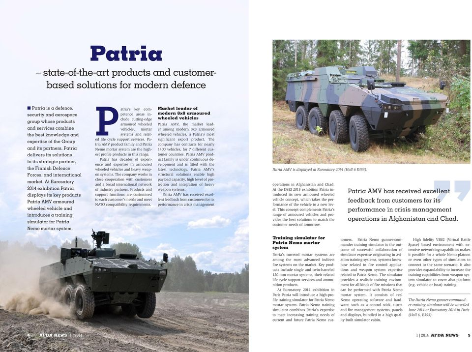 At Eurosatory 2014 exhibition Patria displays its key products Patria AMV armoured wheeled vehicle and introduces a training simulator for Patria Nemo mortar system.