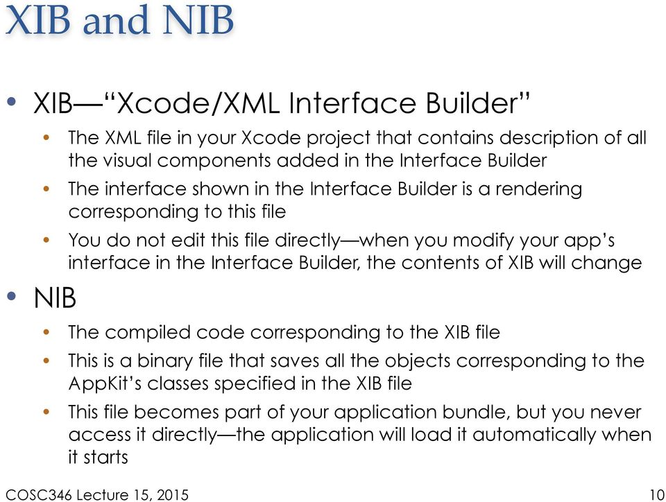 Builder, the contents of XIB will change NIB The compiled code corresponding to the XIB file This is a binary file that saves all the objects corresponding to the AppKit s