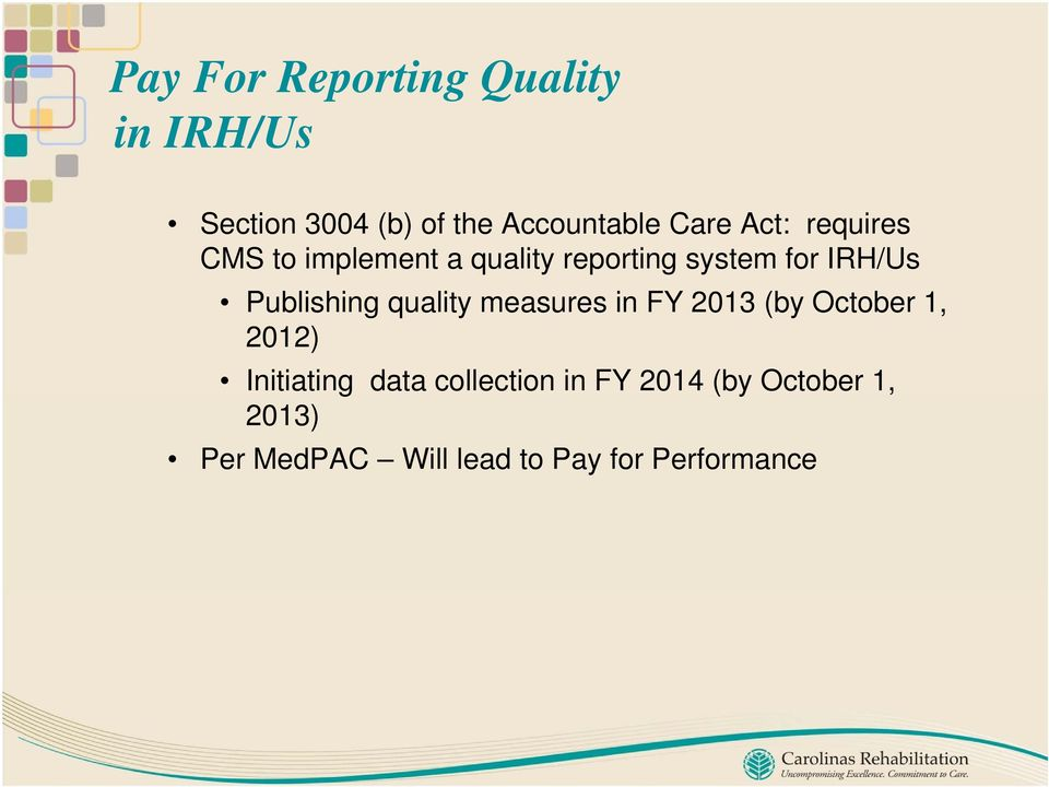 Publishing quality measures in FY 2013 (by October 1, 2012) Initiating data