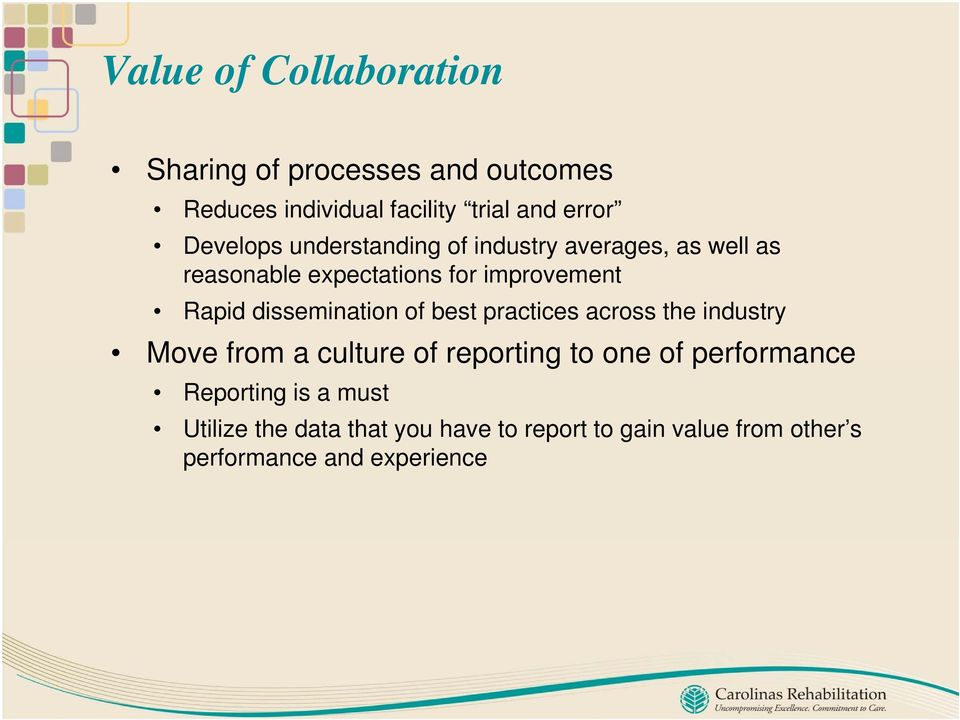 dissemination of best practices across the industry Move from a culture of reporting to one of