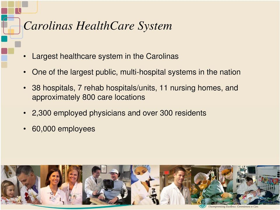 hospitals, 7 rehab hospitals/units, 11 nursing homes, and approximately