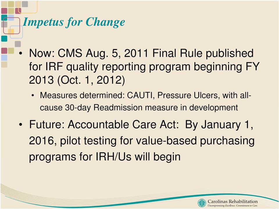 1, 2012) Measures determined: CAUTI, Pressure Ulcers, with allcause 30-day Readmission