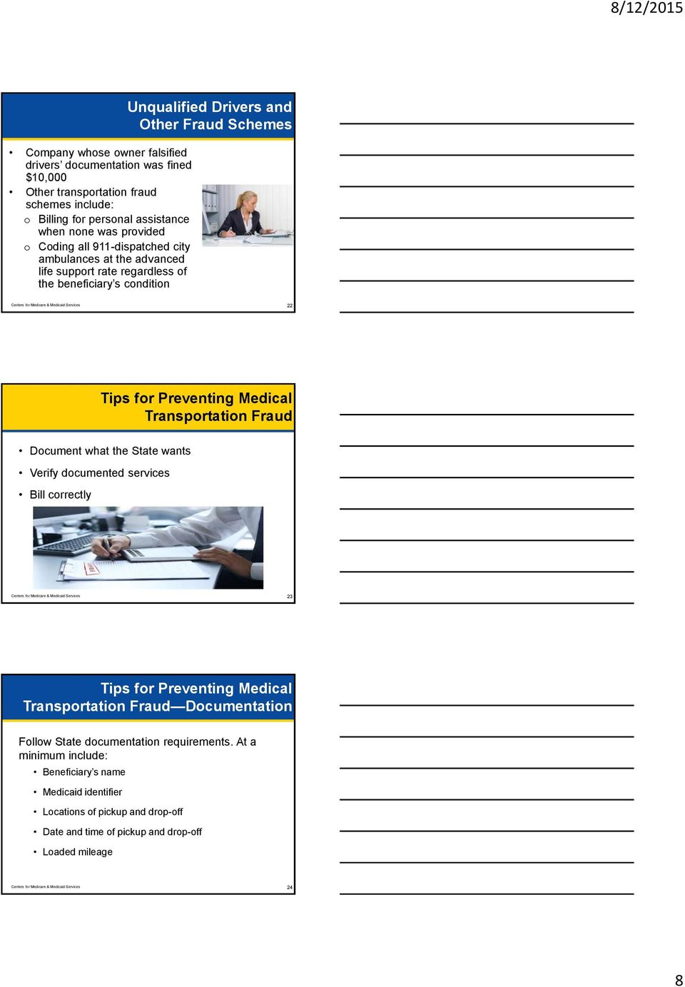 Preventing Medical Transportation Fraud Document what the State wants Verify documented services Bill correctly Centers for Medicare & Medicaid Services 23 Tips for Preventing Medical Transportation