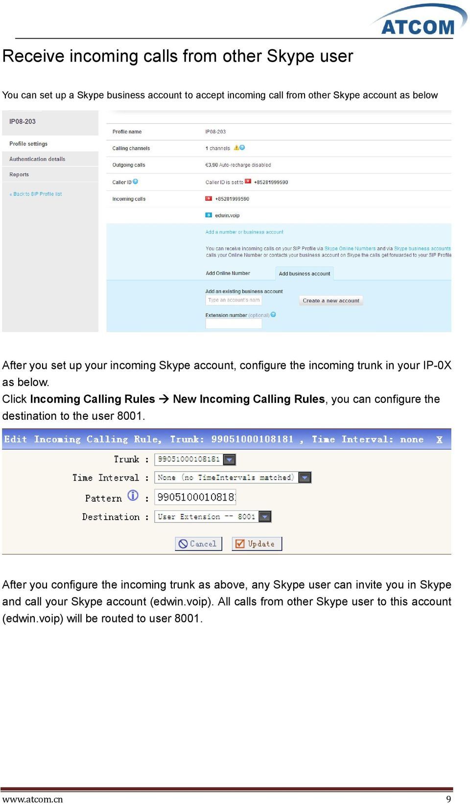 Click Incoming Calling Rules New Incoming Calling Rules, you can configure the destination to the user 8001.