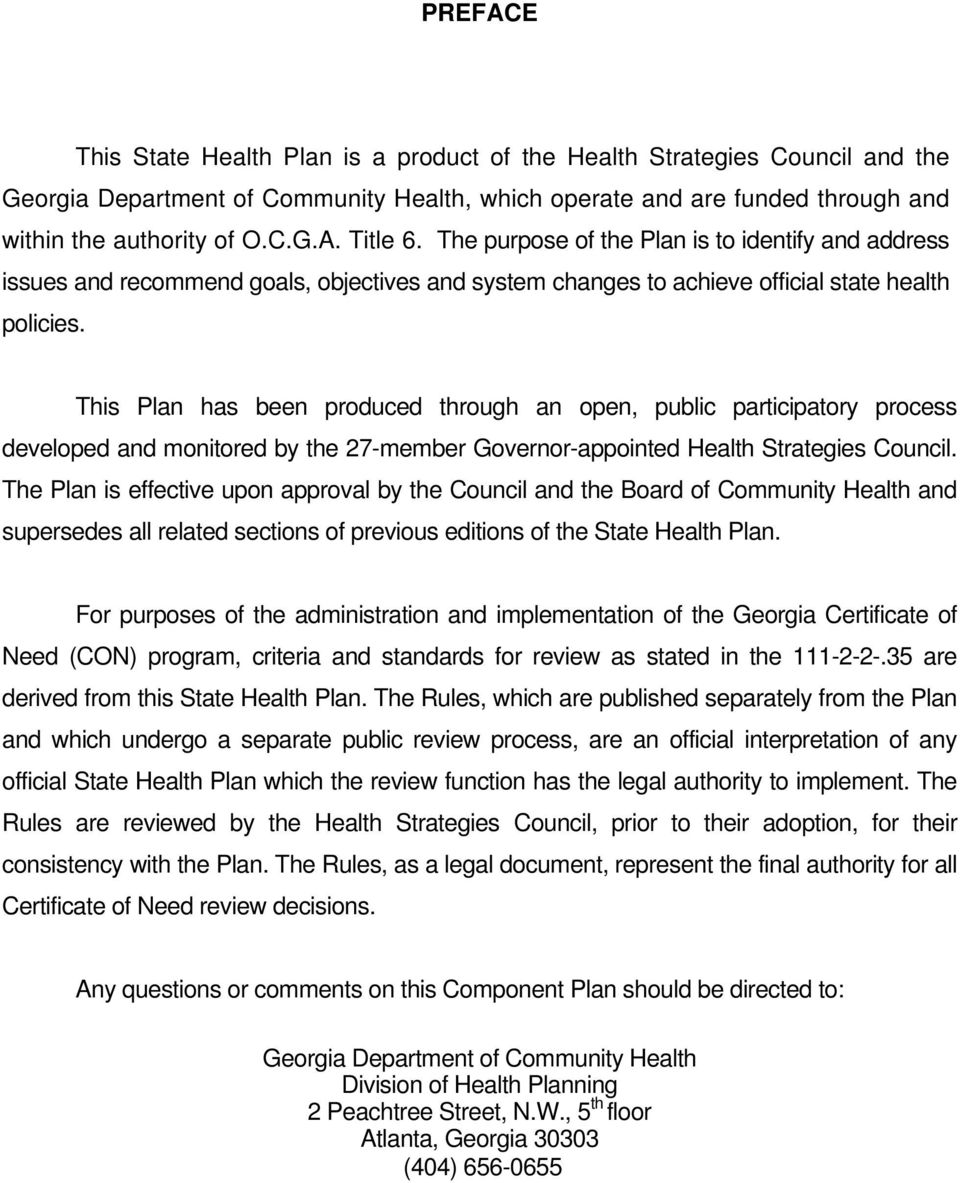 This Plan has been produced through an open, public participatory process developed and monitored by the 27-member Governor-appointed Health Strategies Council.