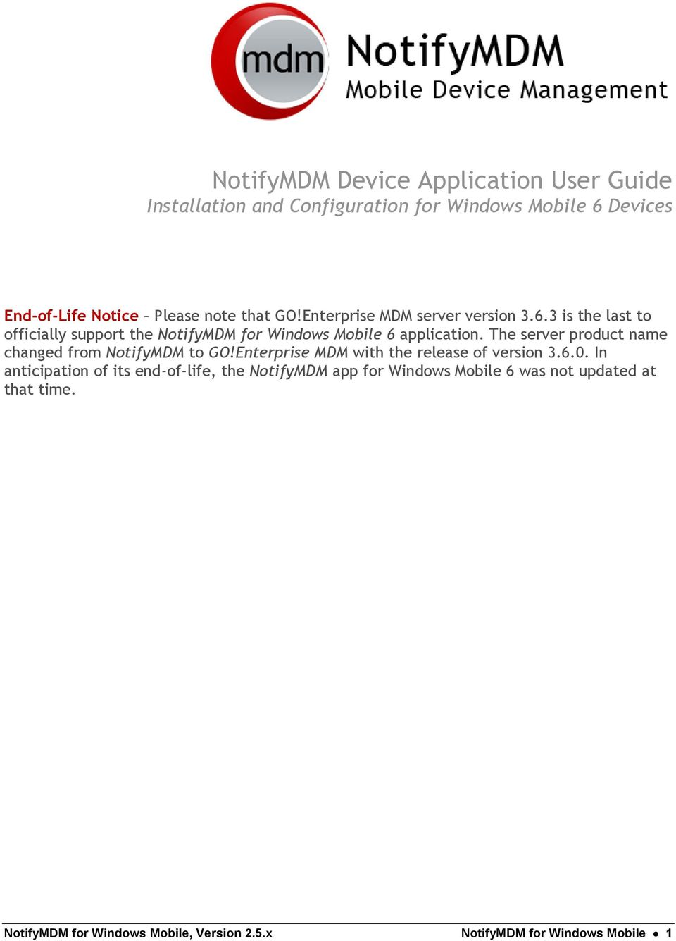 The server product name changed from NotifyMDM to GO!Enterprise MDM with the release of version 3.6.0.