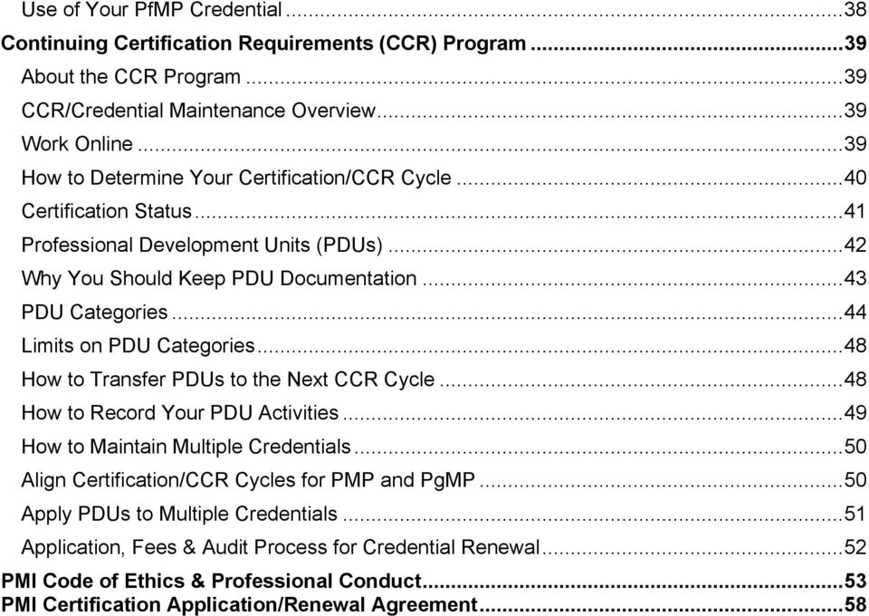 .. 44 Limits on PDU Categories... 48 How to Transfer PDUs to the Next CCR Cycle... 48 How to Record Your PDU Activities... 49 How to Maintain Multiple Credentials.