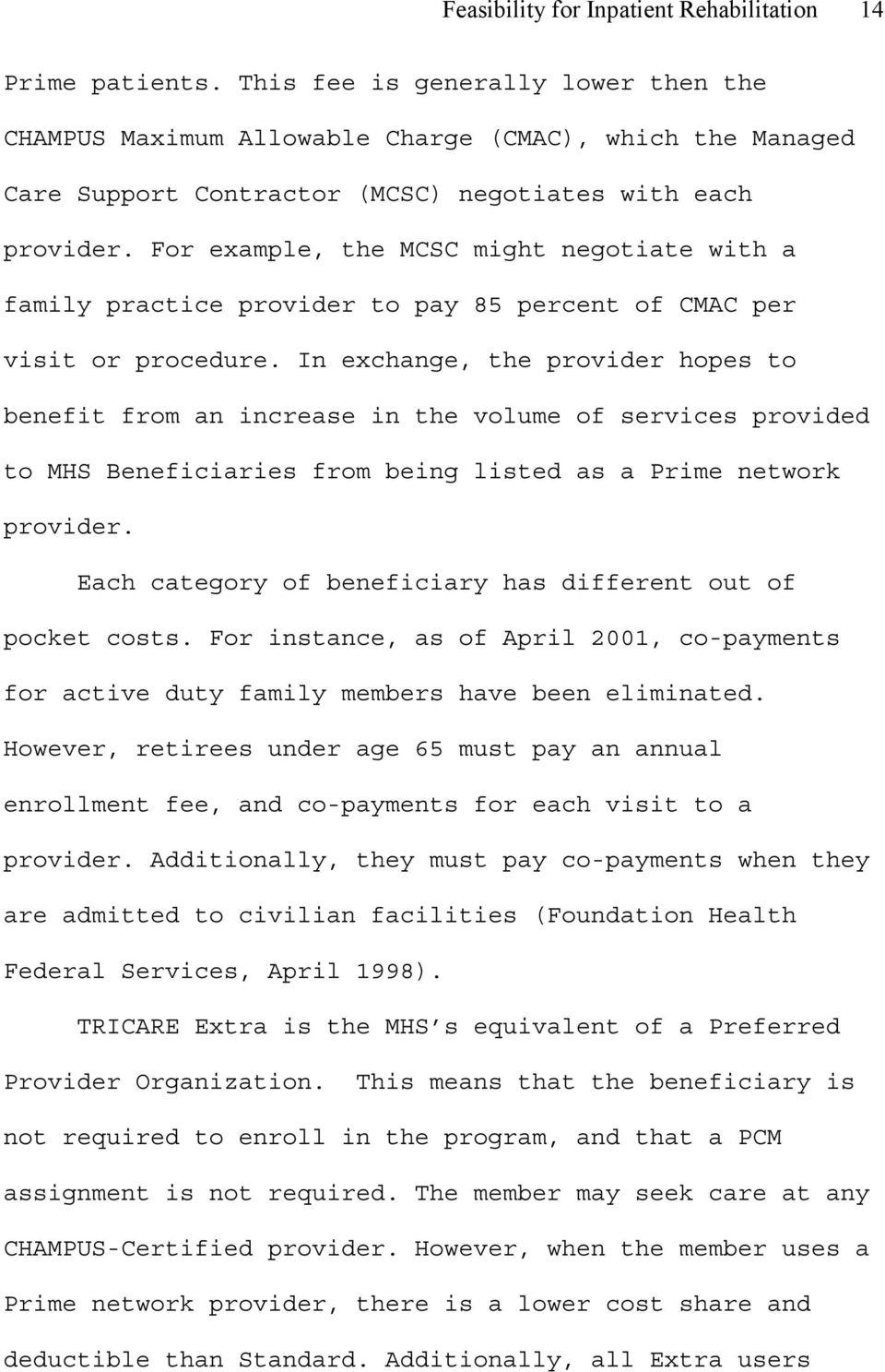 For example, the MCSC might negotiate with a family practice provider to pay 85 percent of CMAC per visit or procedure.