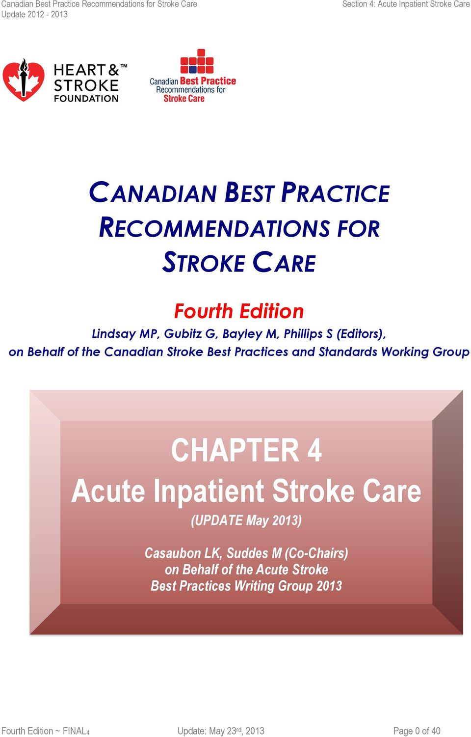 CHAPTER 4 Acute Inpatient Strke Care (UPDATE May 2013) Casaubn LK, Suddes M (C-Chairs) n Behalf f