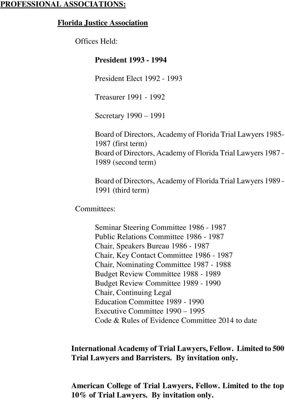 Seminar Steering Committee 1986-1987 Public Relations Committee 1986-1987 Chair, Speakers Bureau 1986-1987 Chair, Key Contact Committee 1986-1987 Chair, Nominating Committee 1987-1988 Budget Review