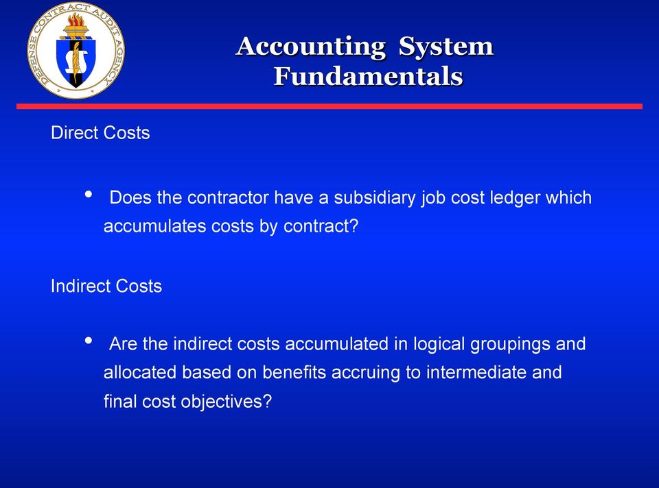 Indirect Costs Are the indirect costs accumulated in logical