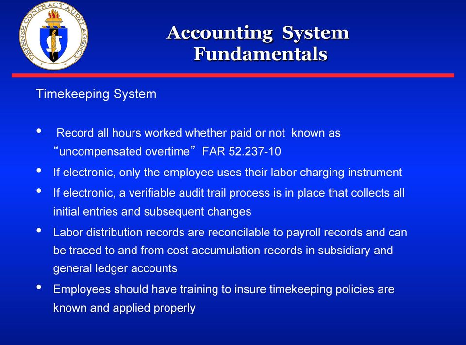 that collects all initial entries and subsequent changes Labor distribution records are reconcilable to payroll records and can be traced
