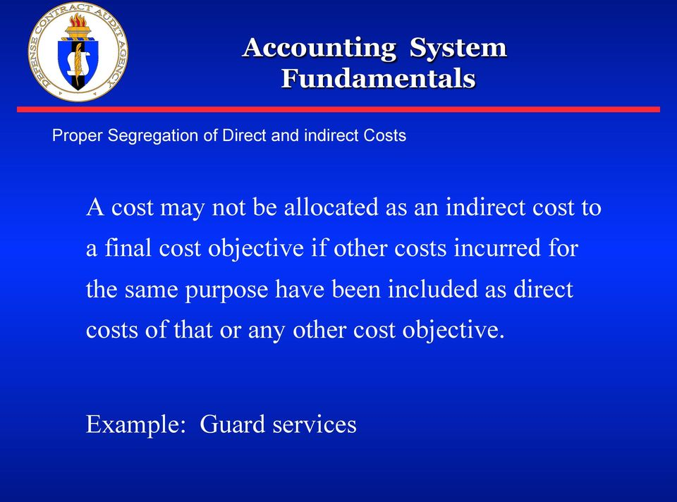 costs incurred for the same purpose have been included as direct