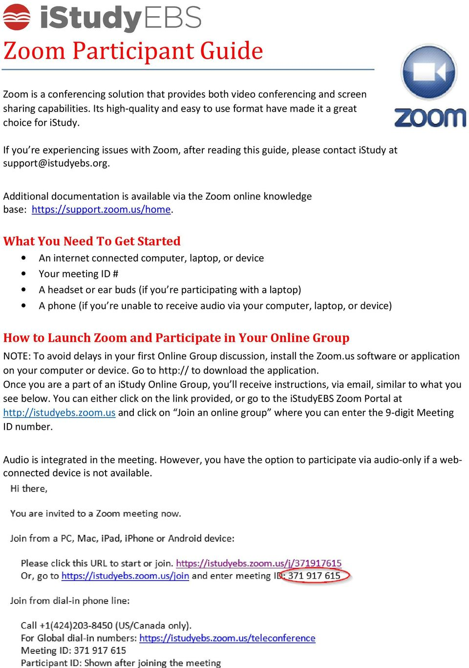 Additional documentation is available via the Zoom online knowledge base: https://support.zoom.us/home.