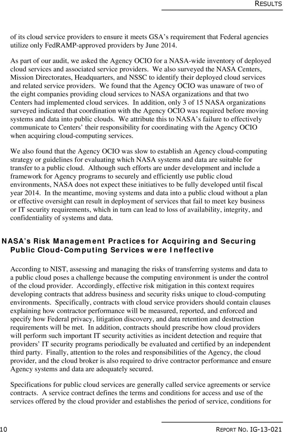 We also surveyed the NASA Centers, Mission Directorates, Headquarters, and NSSC to identify their deployed cloud services and related service providers.