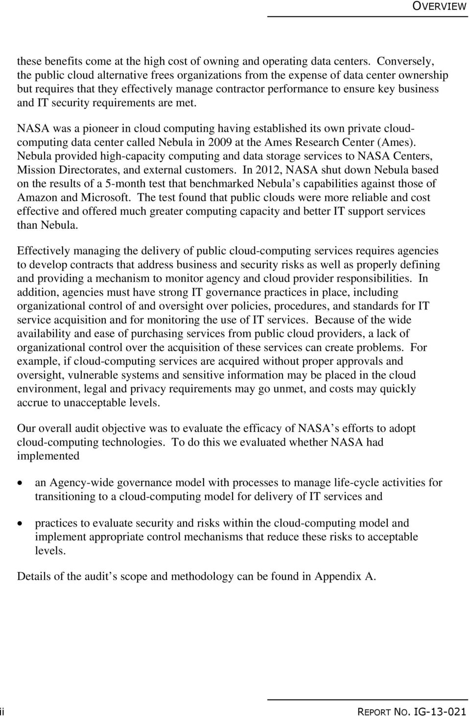 security requirements are met. NASA was a pioneer in cloud computing having established its own private cloudcomputing data center called Nebula in 2009 at the Ames Research Center (Ames).