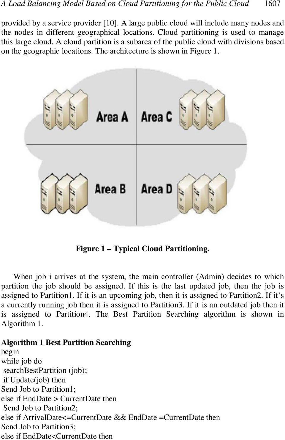 A cloud partition is a subarea of the public cloud with divisions based on the geographic locations. The architecture is shown in Figure 1. Figure 1 Typical Cloud Partitioning.