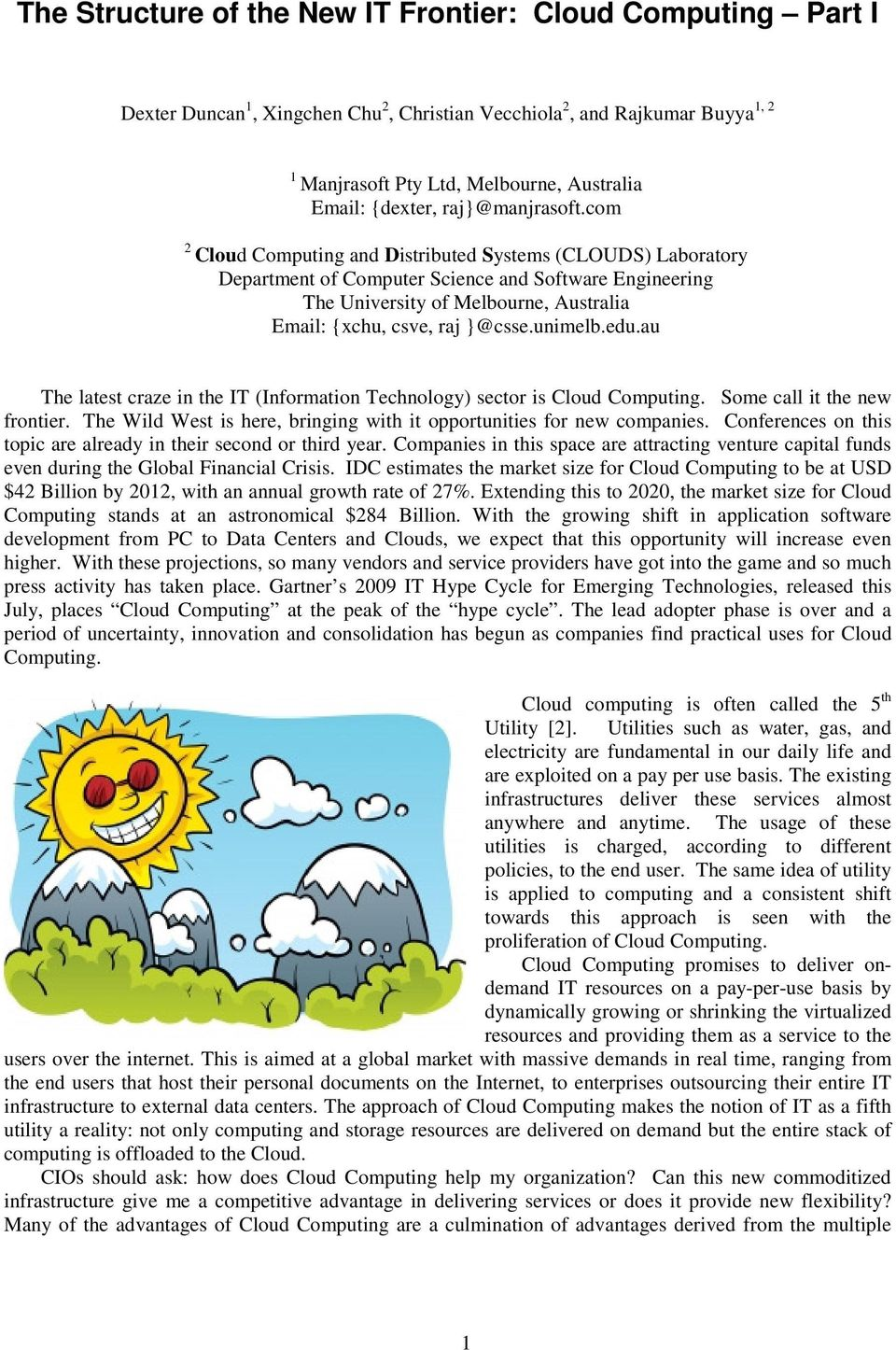 com 2 Cloud Computing and Distributed Systems (CLOUDS) Laboratory Department of Computer Science and Software Engineering The University of Melbourne, Australia Email: {xchu, csve, raj }@csse.unimelb.