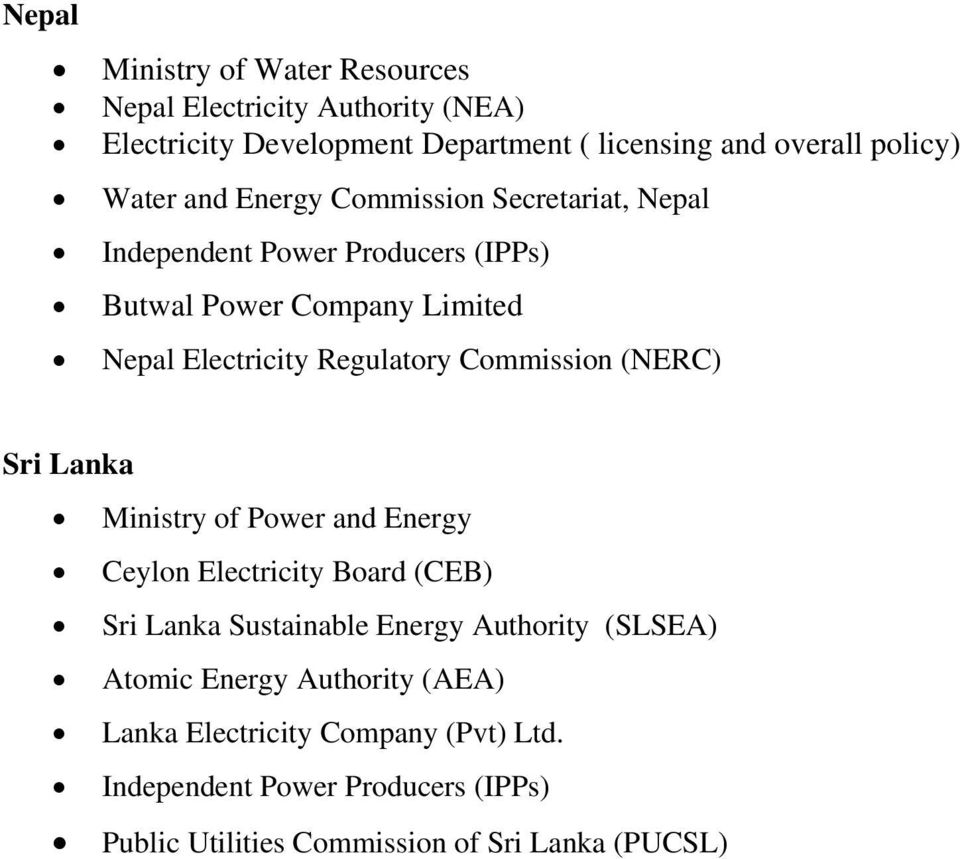 Commission (NERC) Sri Lanka Ministry of Power and Energy Ceylon Electricity Board (CEB) Sri Lanka Sustainable Energy Authority (SLSEA)