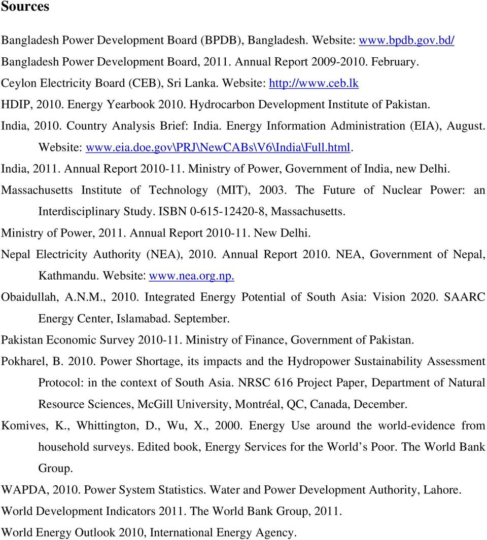 Energy Information Administration (EIA), August. Website: www.eia.doe.gov\prj\newcabs\v6\india\full.html. India, 2011. Annual Report 2010-11. Ministry of Power, Government of India, new Delhi.