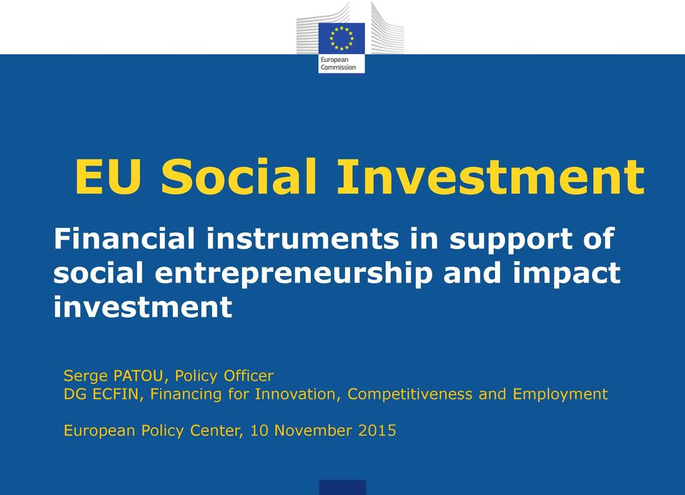 Policy Officer DG ECFIN, Financing for Innovation,