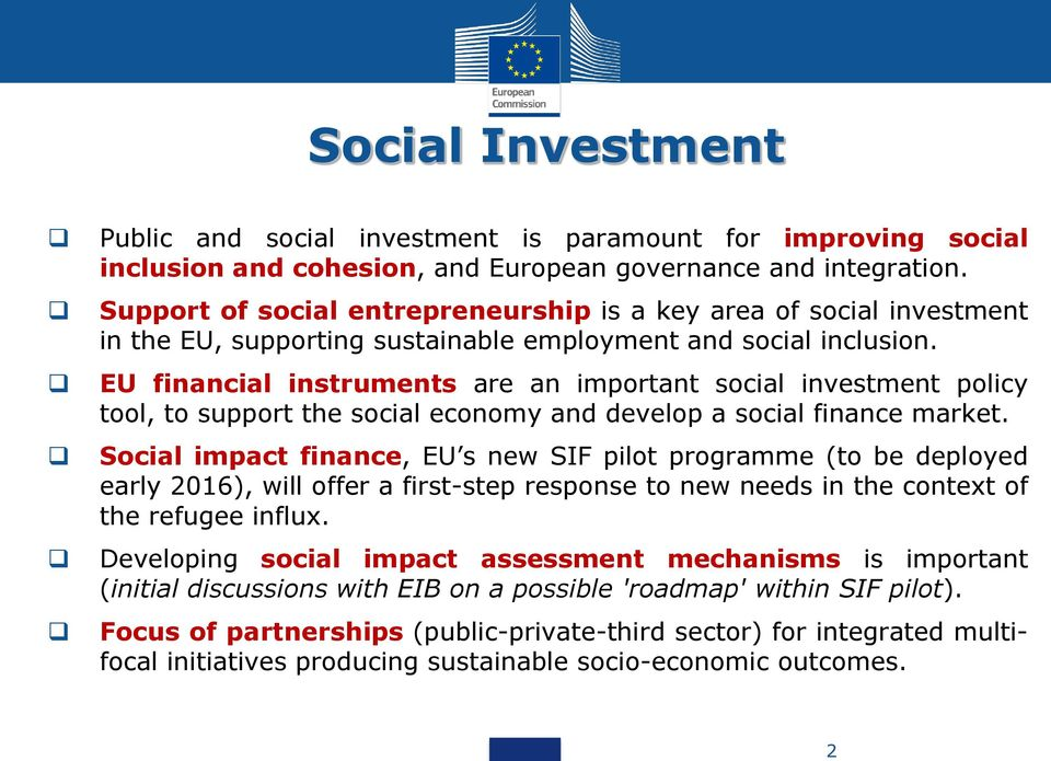 EU financial instruments are an important social investment policy tool, to support the social economy and develop a social finance market.