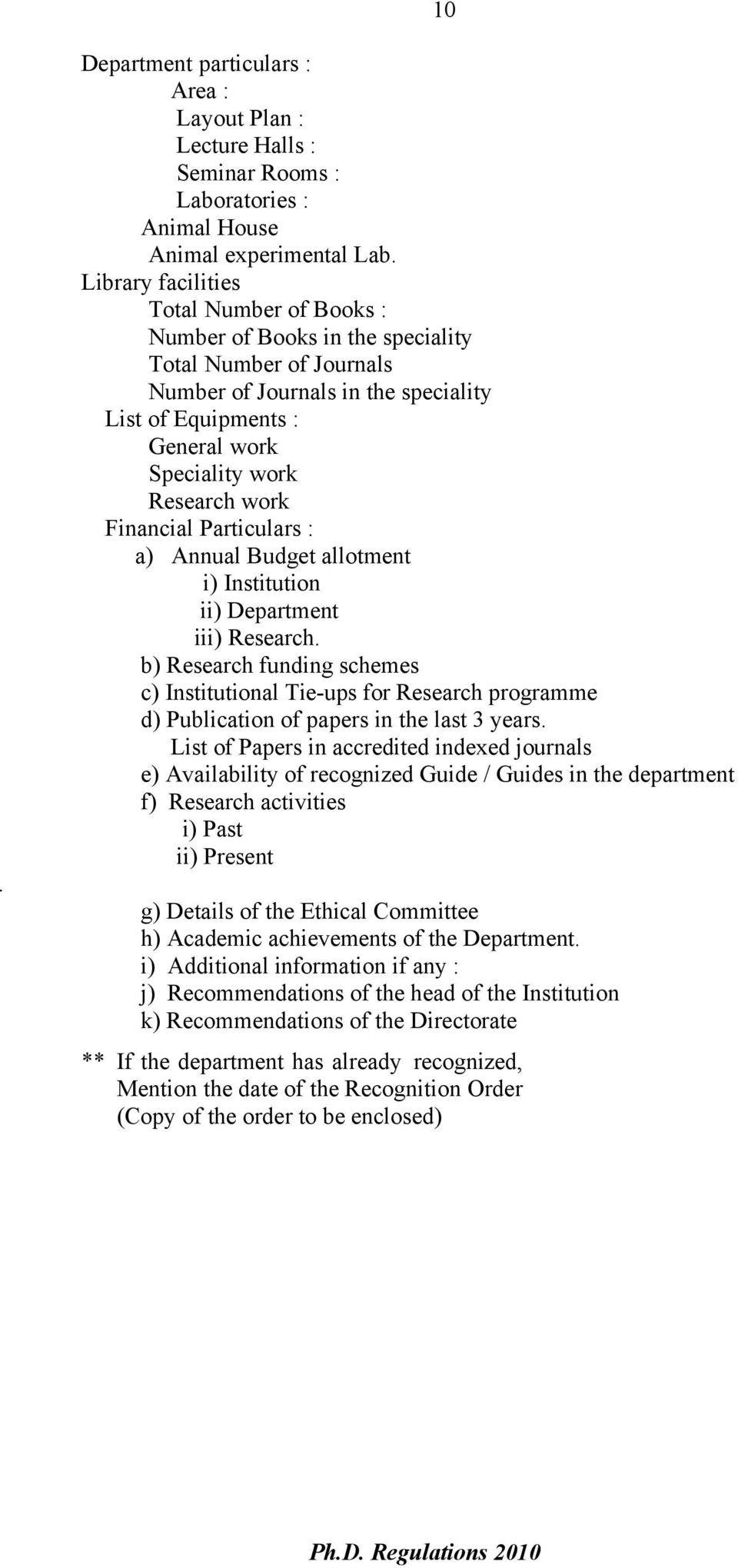 work Financial Particulars : a) Annual Budget allotment i) Institution ii) Department iii) Research.